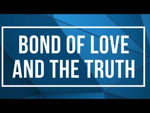 The bond of love and the truth - YouTube
